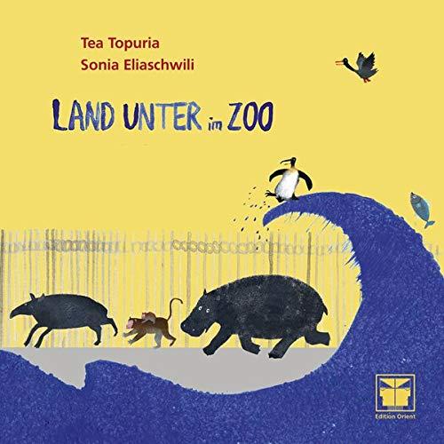 Land unter im Zoo: Nach einer wahren Begebenheit in Georgien