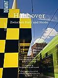 DuMont BILDATLAS Hannover zwischen Harz und Heide: Messe, Maschsee und ein Meer