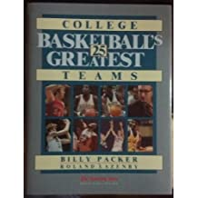 College Basketball's 25 Greatest Teams by Billy Packer (1989-10-02)