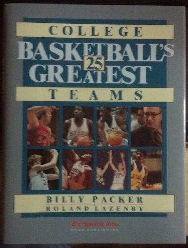 College Basketball's 25 Greatest Teams by Billy Packer (1989-10-02) par Billy Packer;Roland Lazenby