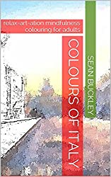 Colours of Italy: relax-art-ation mindfulness colouring for adults