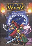 Waow, Tome 2 - La menace Grirocs