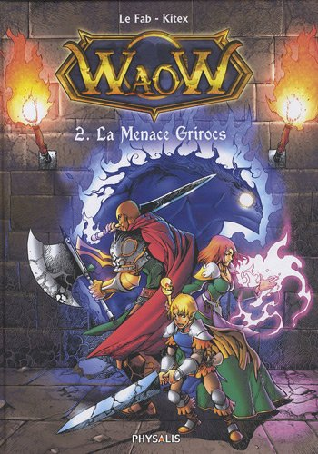 Waow, Tome 2 : La menace Grirocs