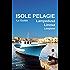 Isole Pelagie. Lampedusa, Linosa, Lampione
