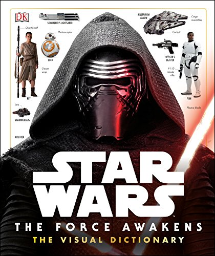 Star Wars : the force awakens visual dictionary