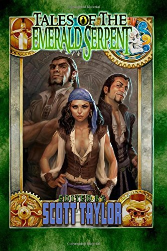 Tales of the Emerald Serpent: Ghosts of Taux: Volume 1 by Scott Taylor (2013-08-07)