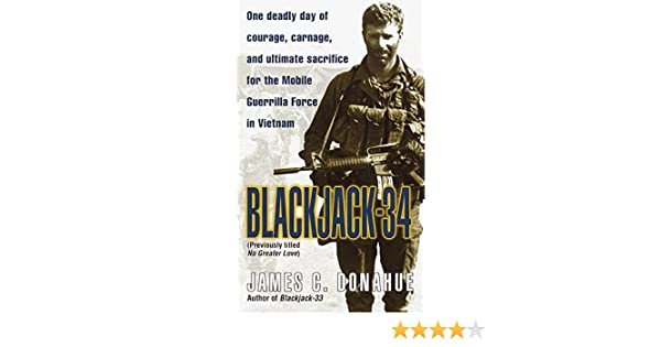previously titled No Greater Love and Ultimate Sacrifice for the Mobile Guerrilla Force in Vietnam : One Deadly Day of Courage Blackjack-34 Carnage