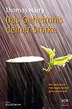 Das Geheimnis deiner Stärke: Wie Gott deine Lebensgeschichte gebrauchen will (Edition Aufatmen) - Thomas Härry
