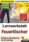 Lernwerkstatt Feuerlöscher: Effektiver Brandschutz im Schulalltag