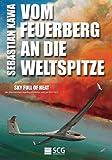 Vom Feuerberg an die Weltspitze: Sky Full of Heat