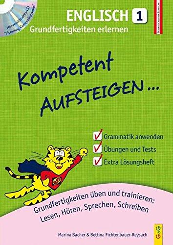 Kompetent Aufsteigen Englisch 1 - Grundfertigkeiten erlernen: Grundfertigkeiten üben und trainieren: Lesen, Hören, Sprechen, Schreiben