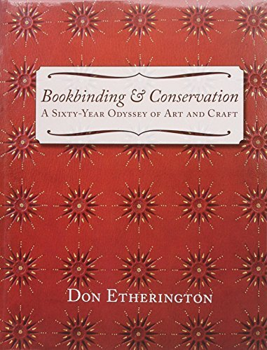 Bookbinding & Conservation: A Sixty-year Odyssey of Art and Craft by Don Etherington (2010-06-01)