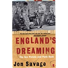"England's Dreaming: The ""Sex Pistols"" and Punk Rock (English Edition)"