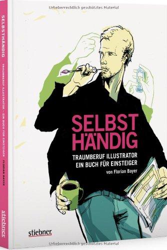 Selbsthändig: Traumberuf Illustrator ein Buch für Einsteiger Buch-Cover