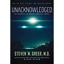 Unacknowledged: An Expose Of The World's Greatest Secret (English Edition)