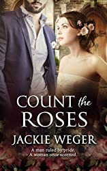 Count The Roses by Jackie Weger (2016-06-08)