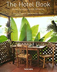 JU-GREAT ESCAPES SOUTH AMERICA THE HOTEL BOOK