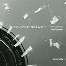 Cracked Media: The Sound of Malfunction (MIT Press)