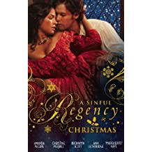 A Sinful Regency Christmas: One Wicked Christmas / Virgin Unwrapped / An Illicit Indiscretion / A Rake for Christmas / Spellbound & Seduced (Mills & Boon M&B) (Mills & Boon Special Releases)