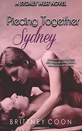 Piecing Together Sydney (A Sydney West Novel, Book 3): Volume 3