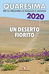 Idea Regalo - Quaresima 2020. Un deserto fiorito. Per la preghiera di ragazzi e giovani