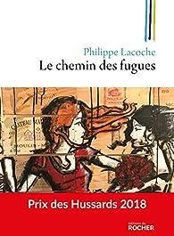 Le chemin des fugues par Philippe Lacoche