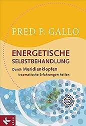 Energetische Selbstbehandlung: Durch Meridianklopfen traumatische Erfahrungen heilen