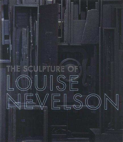 The Sculpture of Louise Nevelson: Constructing a Legend (Kamin Installation)