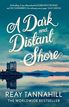A Dark And Distant Shore by [Tannahill, Reay]