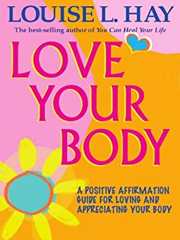 love your body louise hay pdf