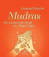 Mudras: Die wundervolle Kraft des Finger-Yoga