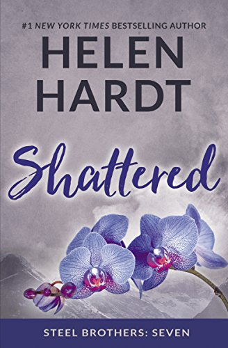 Shattered (Steel Brothers Saga Book 7)