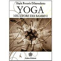 Yoga. Nel cuore dei