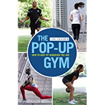 The Pop-up Gym: How to Keep Fit Wherever You Are