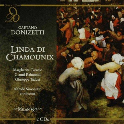 Donizetti : Linda di Chamounix. Carioso, Raimondi, Simonetto.