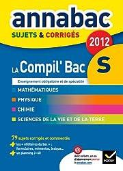Annales Annabac 2012 La compil' Bac S Francais Maths Hist-géo Education civique sujets et corrigés