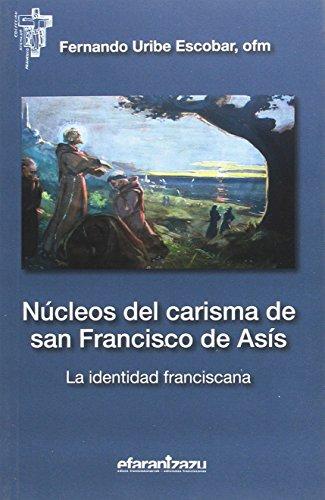 Núcleos del carisma de san Francisco de Asís: La identidad franciscana (Hermano Francisco)