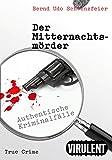 Der Mitternachtsmörder (Authentische Kriminalfälle aus Berlin)