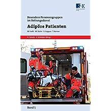 Adipöse Patienten (Besondere Personengruppen im Rettungsdienst (BePeRD), Band 1)