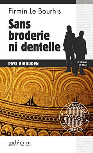 Sans broderie ni dentelle: Une enquête en pays bigouden (Enquêtes en série t. 23)
