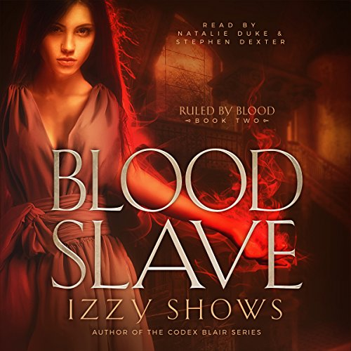 Blood Slave: Ruled by Blood, Book 2
