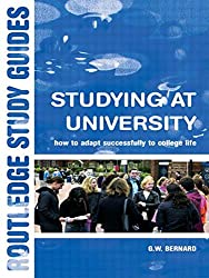 Studying at University: How to Adapt Successfully to College Life (Routledge Study Guides)