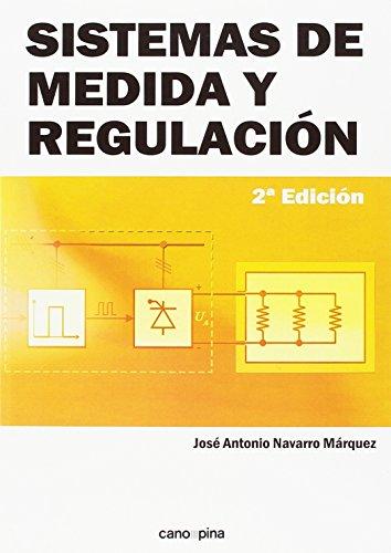 Sistemas de medida y regulación: 2ª edición por José Antonio Navarro Márquez