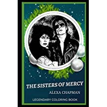 The Sisters of Mercy Legendary Coloring Book: Relax and Unwind Your Emotions with our Inspirational and Affirmative Designs: 0