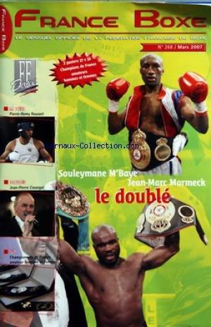FRANCE BOXE [No 268] du 01/03/2007 - SOULEYMANE M'BAYE - JEAN-MARC MORMECK - LE DOUBLE - PIERRE-REMY ROUSSET - JEAN-PIERRE COSSEGAL - CAHMPIONNAT DE FRANCE AMATEUR
