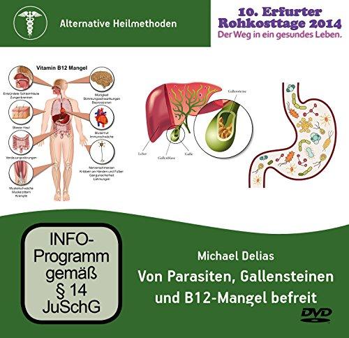 Preisvergleich Produktbild Von Parasiten,  Gallensteinen und B12-Mangel befreit,  Michael Delias,  DVD Vortrag