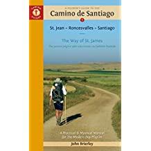 [(A Pilgrim's Guide to the Camino de Santiago : St. Jean * Roncesvalles * Santiago)] [Author: John Brierley] published on (January, 2017)