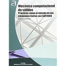 MECÁNICA COMPUTACIONAL DE SÓLIDOS: PRÁCTICAS SOBRE EL MÉTODO DE LOS ELEMENTOS FINITOS CON SAP2000 (Académica)