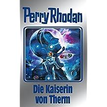 "Perry Rhodan 94: Die Kaiserin von Therm (Silberband): Erster Band des Zyklus ""Bardioc"" (Perry Rhodan-Silberband)"