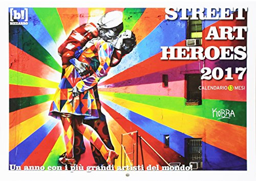 Street art heroes 2017. Un anno con i più grandi artisti del mondo! Calendario 13 mesi. Ediz. illustrata - Tredici Mesi Calendario